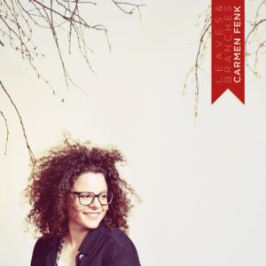 Carmen Fenk: Leaves & Branches