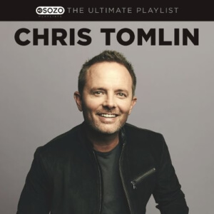Chris Tomlin: The Ultimate Playlist