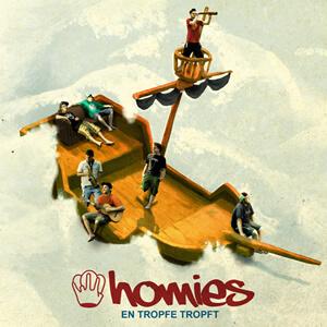 """Homies """"en Tropfe tropft"""" - 2009"""