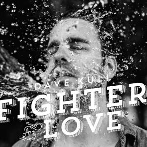 Dave Kull: Figher For Love - 2013