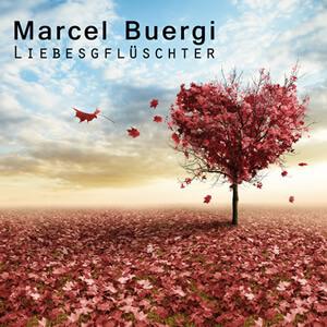 Marcel Buergi: Liebesgflüschter