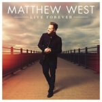 Matthew West: Live Forever
