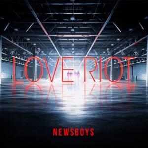 Newsboys: Love Riot