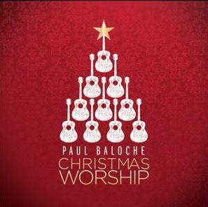 Paul Baloche: Christmas Worship