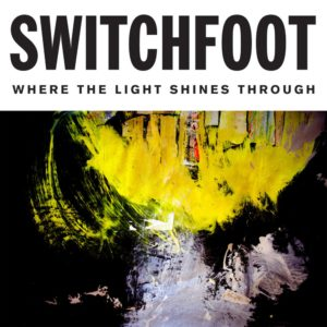 Switchfoot: The Light Shines Trough